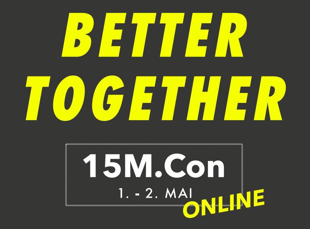 15M.Con – Better Together - Onlinekonferenz