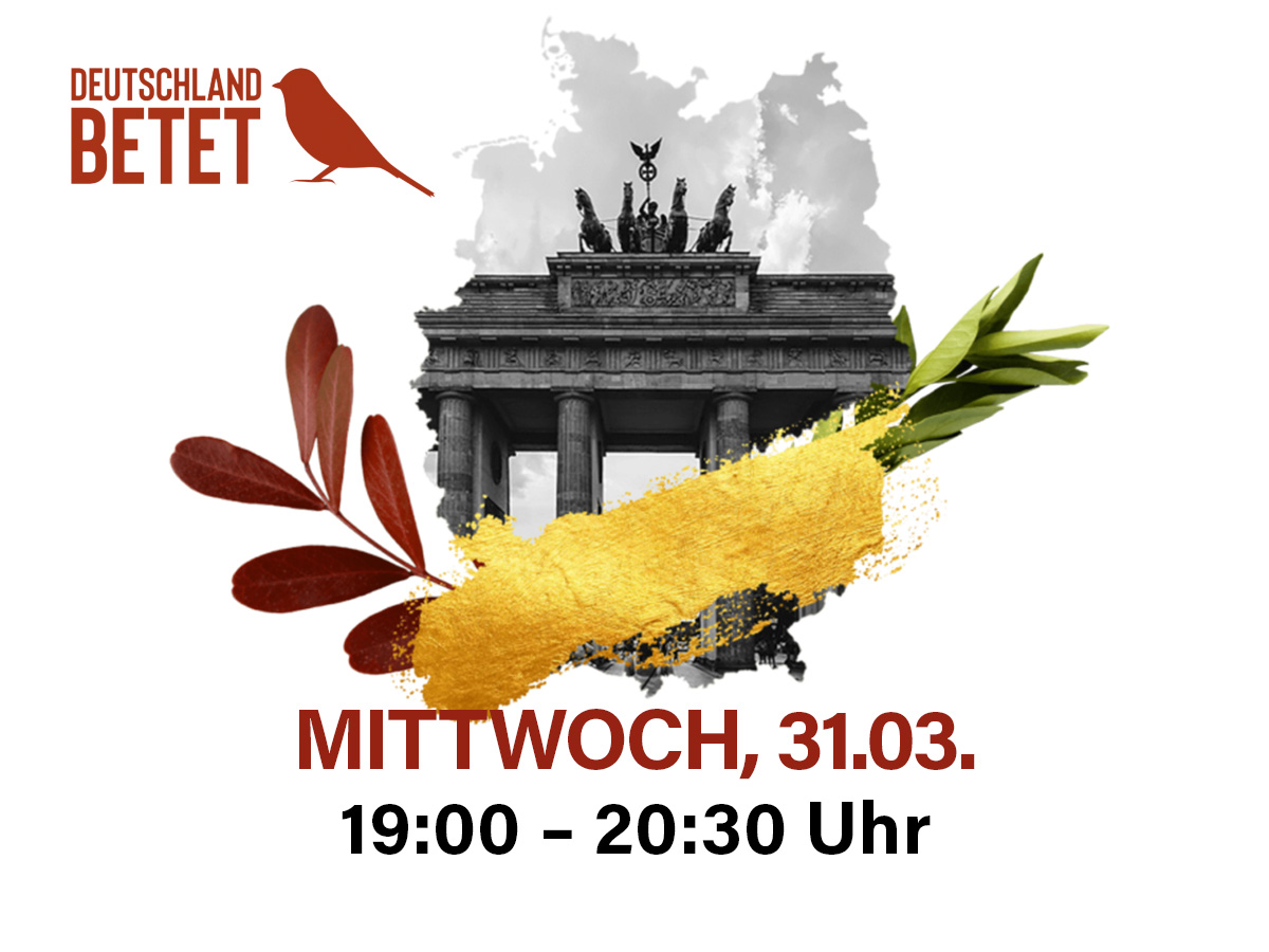 Deutschland betet - Mi., 31.03.21 von 19:00 bis 20:30 Uhr
