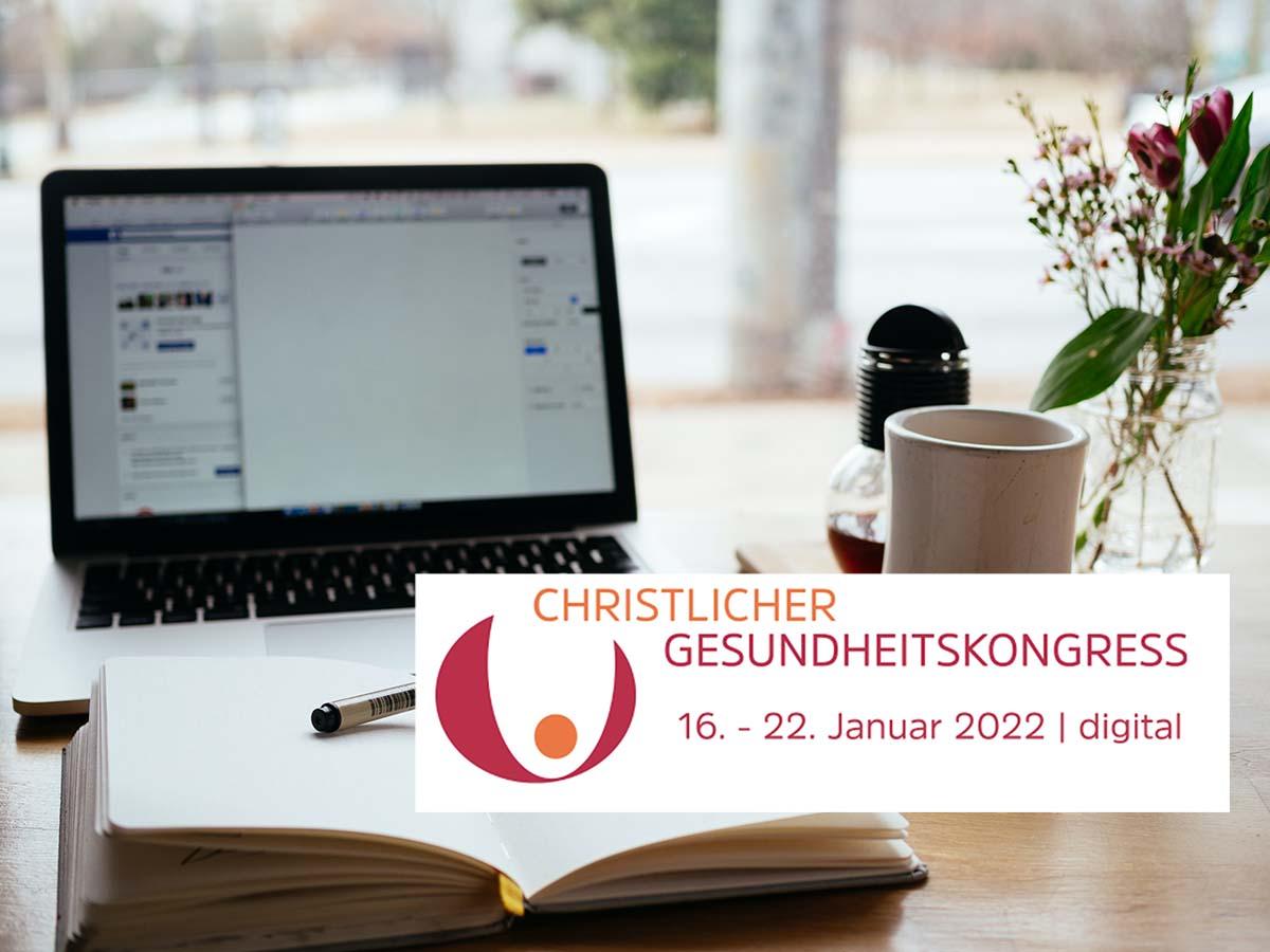 Christlicher Gesundheitskongress 2022 als digitale Veranstaltung